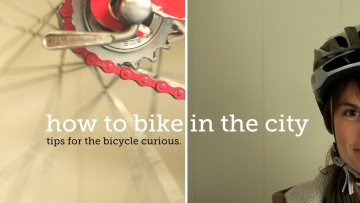 How to bike in the city (tips for the bicycle curious)