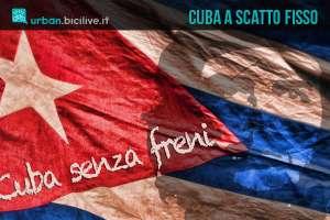 viaggio a Cuba con una bicicletta a scatto fisso