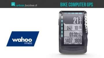 Il computer di bordo per biciclette con GPS Wahoo Elemnt