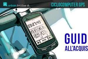 Guida all'acquisto di un ciclocomputer GPS