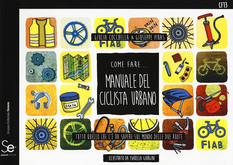 La copertina del libro Manuale del ciclista urbano: Tutto quello che c'è da sapere sul mondo delle due ruote