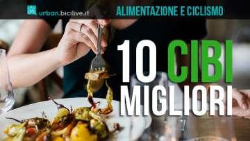 10 ottimi alimenti per ciclisti
