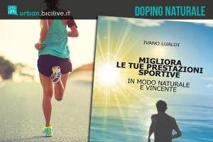 Libro Migliora le tue prestazioni sportive in modo naturale e vincente