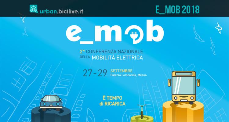 e_mob 2018 Conferenza Nazionale della Mobilità Elettrica a Milano