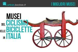 Tutti i musei del ciclismo e delle biciclette in Italia