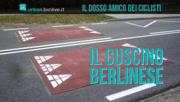 il cuscino berlinese: dosso stradale per la mobilità sostenibile