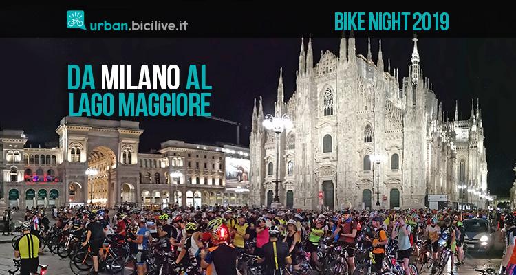 Bike Night 2019: divertirsi pedalando da Milano al Lago Maggiore