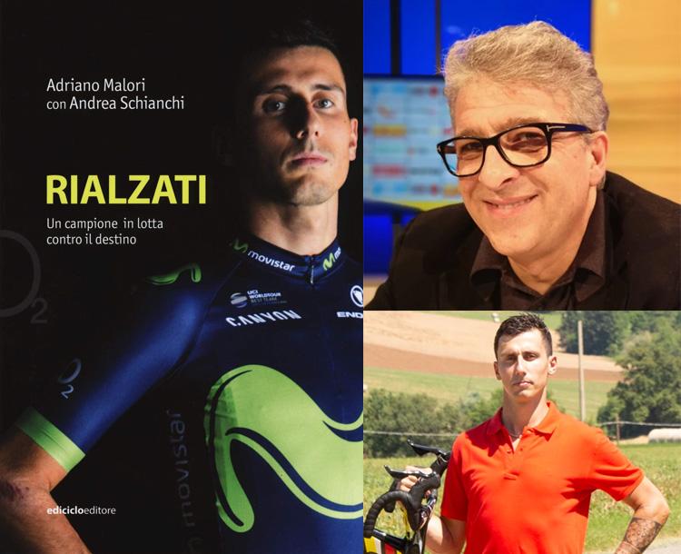 La copertina del libro Rialzati e i due autori: Andrea Schianchi e Adriano Malori