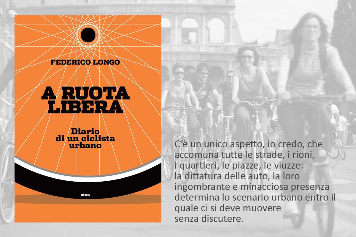 La copertina del libro A Ruota Libera di Federico Longo