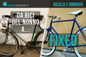 Come trasformare la bici del nonno in una fixed fiammante