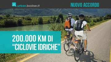 Ciclovie lungo i corsi d'acqua italiani: nuovo accordo