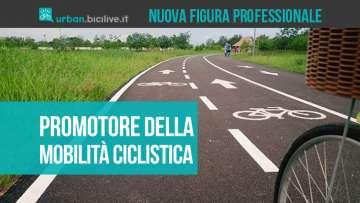 Promotore della mobilità ciclistica: nuova figura professionale