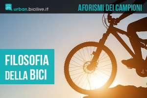 Aforismi, citazioni e riflessioni filosofiche sulla bicicletta dei grandi della storia