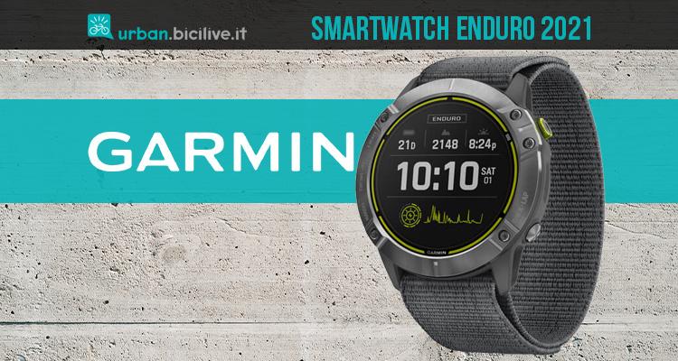 Il nuovo smartwatch Garmin Enduro per lo sport 2021