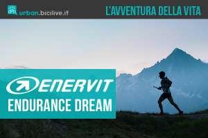 Enervit Endurance Dream: per dare una mano a realizzare un sogno sportivo