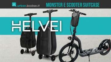I nuovi monopattini elettrici Helvei Monster e scooter suitcase & backpack