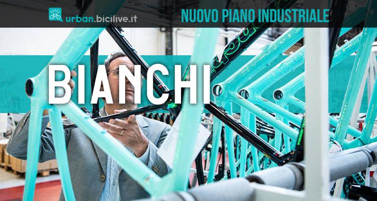 Il nuovo piano industriale dall'azienda di biciclette Bianchi