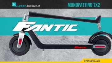 Il primo monopattino elettrico di Fantic è il TX2 sul mercato da settembre 2021